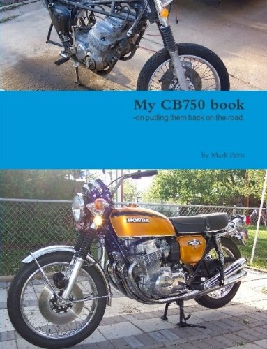 My CB750 book; On Putting Them Back on the Road: Mark Paris