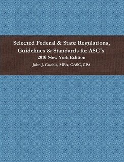 9780557312368: Selected Federal & State Regulations, Guidelines & Standards for ASC's - 2010 New York Edition