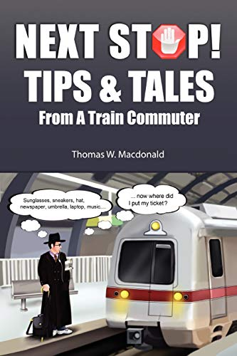 9780557314386: Next Stop! Tips & Tales From A Train Commuter