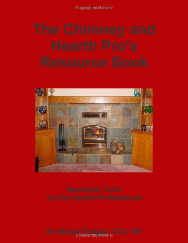 9780557315833: The Chimney and Hearth Pro's Resource Book