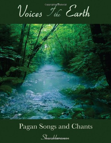 9780557318858: The Voices of Earth: Pagan Songs and Chants