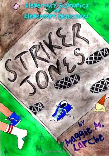 9780557329038: Striker Jones: Elementary Economics for Elementary Detectives