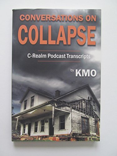 9780557333172: Conversations on Collapse: C-Realm Podcast Transcripts