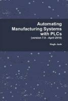 9780557344253: Automating Manufacturing Systems with PLCs