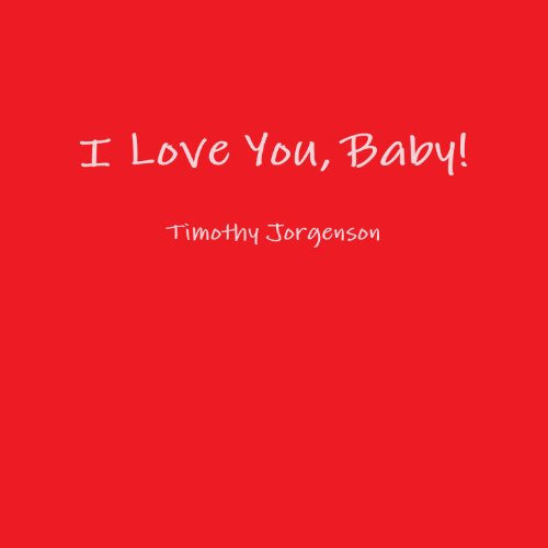 I Love You, Baby!