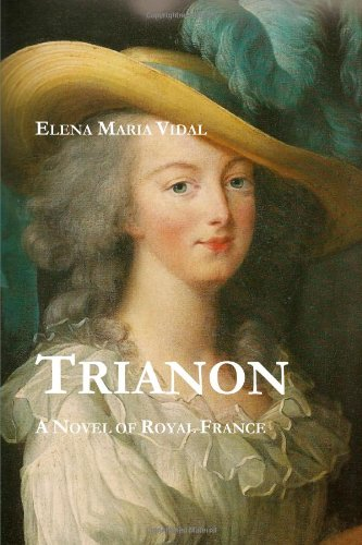 9780557351718: Trianon: A Novel of Royal France