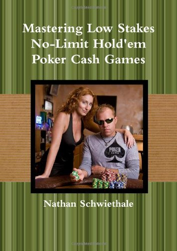 9780557352760: Mastering Low Stakes Poker Cash Games