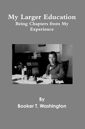 9780557353804: My Larger Education: Being Chapters from My Experience [1911]