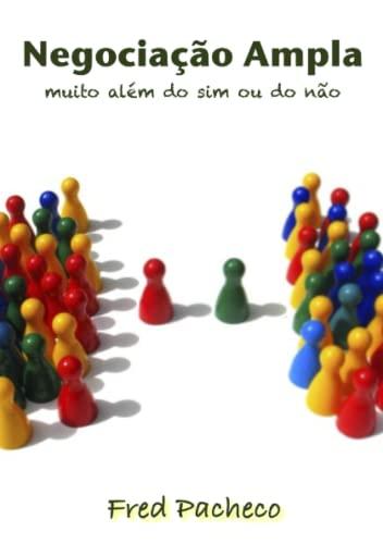 Negociação Ampla (Portuguese Edition): Fred Pacheco