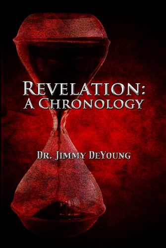 Revelation: A Chronology: Dr Jimmy DeYoung