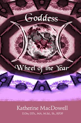 Goddess Wheel of the Year: Katherine MacDowell
