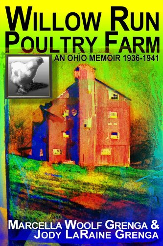 9780557366521: Willow Run Poultry Farm: An Ohio Memoir 1936-1941
