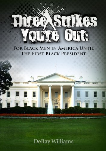 9780557366606: Three Strikes You're Out: For Black Men in America Until The First Black President