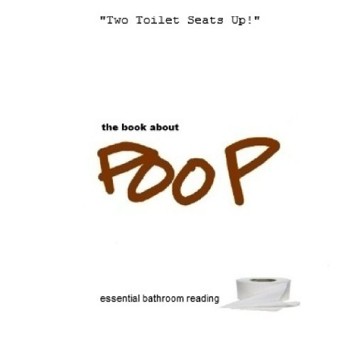 9780557367832: The Book About Poop