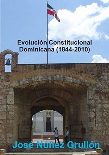 9780557372119: Evoluci�n Constitucional Dominicana (1844-2010)