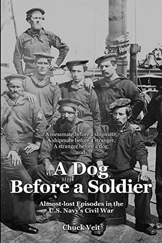 A Dog Before a Soldier: veit, Chuck