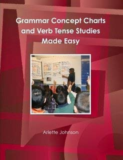 9780557385935: Grammar Concept Charts and Verb Tense Studies Made Easy