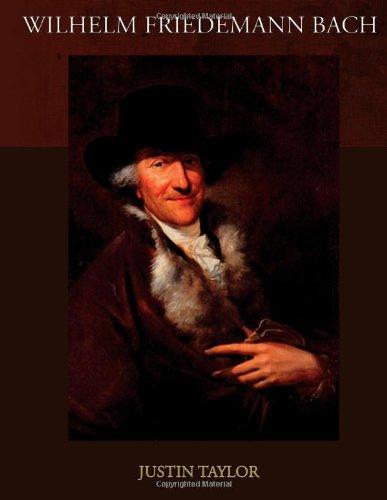 Wilhelm Friedemann Bach: Justin Taylor