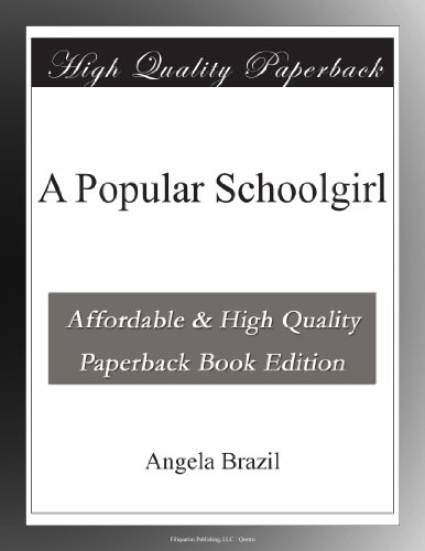 A Popular Schoolgirl: Angela Brazil