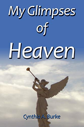 9780557401109: My Glimpses of Heaven