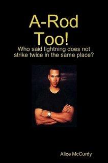9780557401239: A-Rod Too! Who said lightning does not strike twice in the same place?