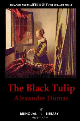 9780557402540: The Black Tulip-la Tulipe Noire: English-French Parallel Text Edition