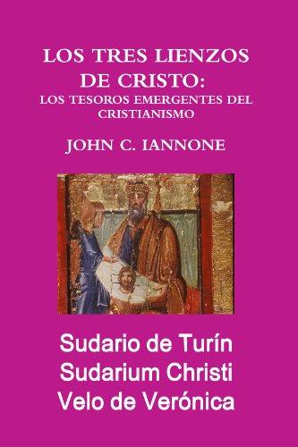 9780557404162: Los Tres Lienzos De Cristo:  Los Tesoros Emergentes Del Cristianismo