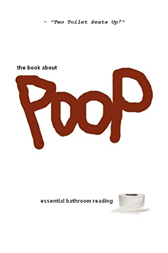 9780557408955: The Book About Poop