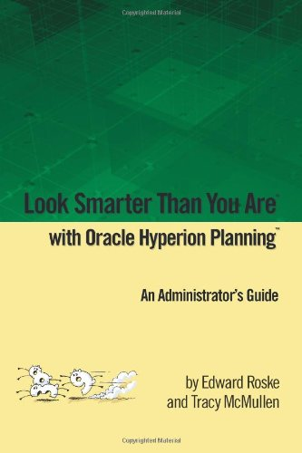 9780557409815: Look Smarter Than You Are with Hyperion Planning: An Administrator's Guide