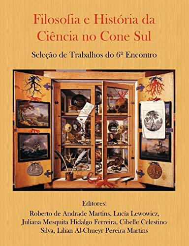 9780557412136: Filosofia e História da Ciência no Cone Sul. Seleção de Trabalhos do 6º Encontro (Portuguese Edition)