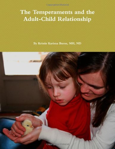 9780557420698: The Temperaments and the Adult-Child Relationship