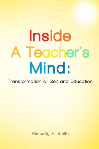 9780557422944: Inside A Teacher's Mind: Transformation of Self and Education