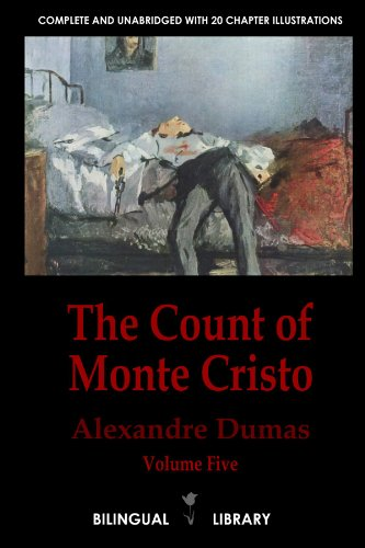 9780557423835: The Count of Monte Cristo Volume 5-Le Comte de Monte-Cristo Tome 5: English-French Parallel Text Edition in Six Volumes