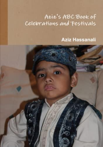 9780557424344: Aziz's ABC Book of Celebrations and Festivals