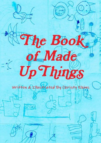 9780557425914: The Book Of Made Up Things