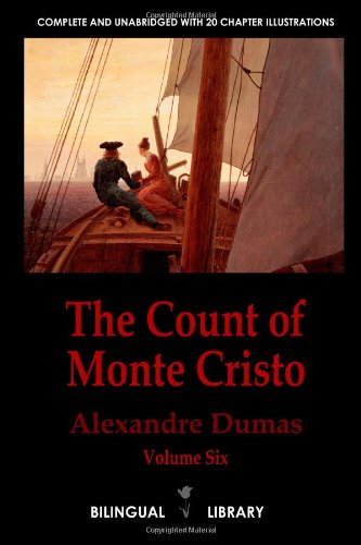 9780557427109: The Count of Monte Cristo Volume 6-Le Comte de Monte-Cristo Tome 6: English-French Parallel Text Edition in Six Volumes