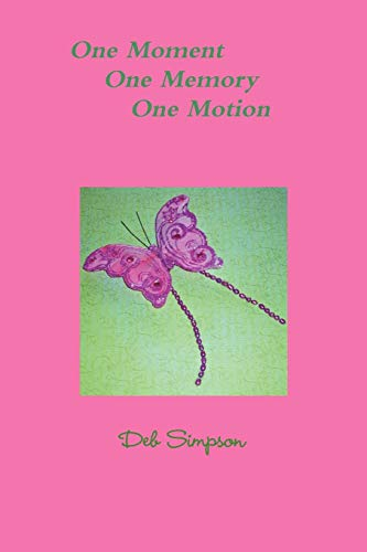 9780557429677: One Moment, One Memory, One Motion