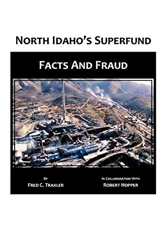 9780557429929: North Idaho's Superfund, Facts and Fraud