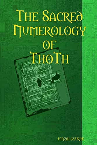 9780557435678: The Sacred Numerology of ThoTh