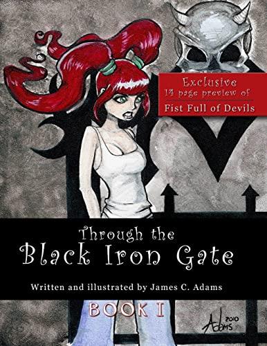 9780557442539: Through the Black Iron Gate: Book I