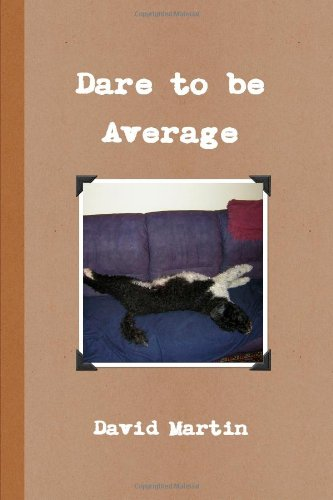 9780557444816: Dare to be Average