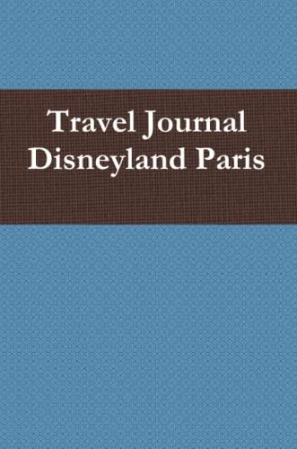 9780557446247: Travel Journal Disneyland Paris