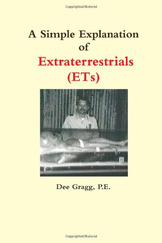 9780557446261: A Simple Explanation of Extraterrestrials (ETs)