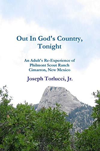 9780557447800: Out In God's Country, Tonight - An Adult's Re-Experience of Philmont Scout Ranch, Cimarron, New Mexico