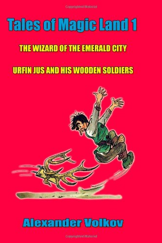 Tales of Magic Land 1: The Wizard of the Emerald City and Urfin Jus and his Wooden Soldiers: ...
