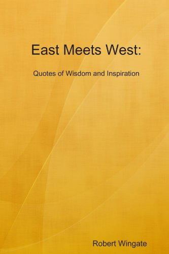 9780557449781: East Meets West: Quotes of Wisdom and Inspiration