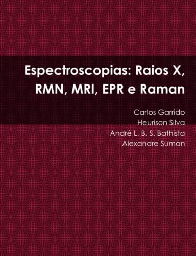 9780557450626: Espectroscopias: Raios X, RMN, MRI, EPR e Raman