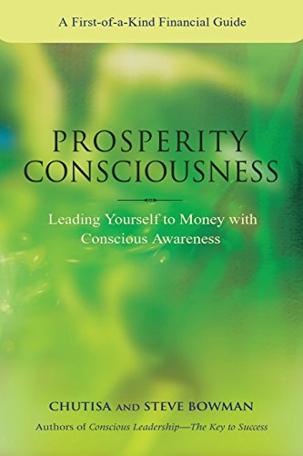 9780557456031: Prosperity Consciousness. Leading Yourself to Money with Conscious Awareness
