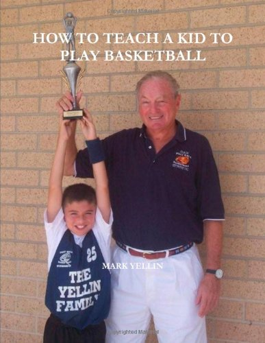 9780557457359: HOW TO TEACH A KID TO PLAY BASKETBALL