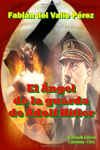 9780557458899: El Ángel de la Guarda de Adolf Hitler (Spanish Edition)